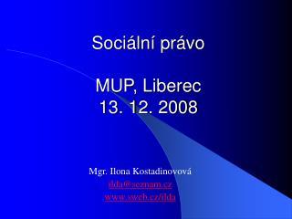 Soci�ln� pr�vo MUP, Liberec 13. 12. 2008