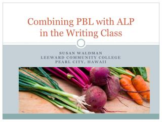 Combining PBL with ALP  in the Writing Class