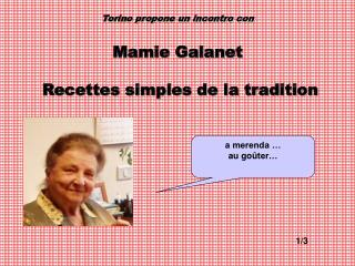 Torino propone un incontro con Mamie Galanet  Recettes simples de la tradition