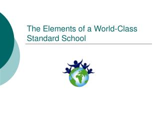 The Elements of a World-Class Standard School