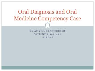 Oral Diagnosis and Oral Medicine Competency Case