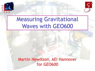 Measuring Gravitational Waves with GEO600