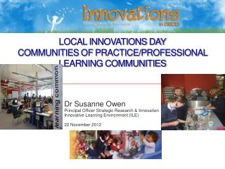 LOCAL INNOVATIONS DAY Communities of Practice/Professional Learning Communities