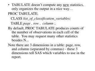 TABULATE doesn't compute any  new  statistics, only organizes the output in a nice way…