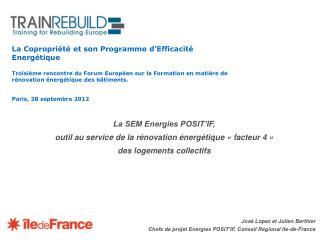 José Lopez et Julien Berthier Chefs de projet Energies POSIT'IF, Conseil Régional Ile-de-France