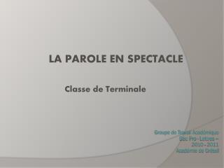 Groupe de Travail Acad mique   Bac Pro - Lettres    2010 - 2011  Acad mie de Cr teil