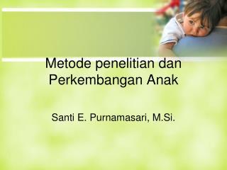 Metode penelitian dan Perkembangan Anak