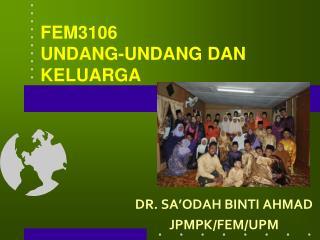 FEM3106 UNDANG-UNDANG DAN KELUARGA