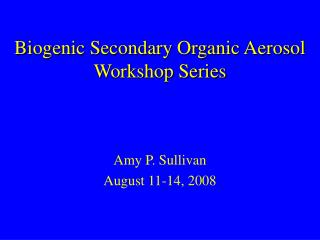 Biogenic Secondary Organic Aerosol Workshop Series