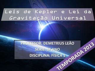 Leis de Kepler e Lei da Gravita��o Universal