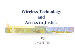 Wireless Technology and Access to Justice