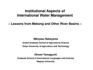 Mikiyasu Nakayama United Graduate School of Agricultural Science