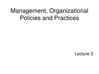 Management, Organizational Policies and Practices