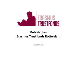 Beleidsplan  Erasmus Trustfonds Rotterdam