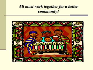 All must work together for a better community