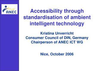 Accessibility through standardisation of ambient intelligent technology Kristina Unverricht