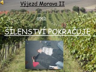 Výjezd Morava II