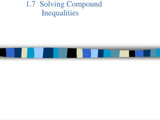 1.7  Solving Compound        	Inequalities