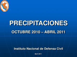 PRECIPITACIONES OCTUBRE 2010   ABRIL 2011