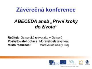 """Závěrečná konference ABECEDA aneb """"První kroky  do života"""""""