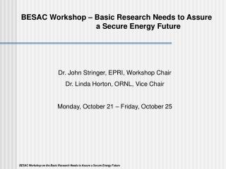 BESAC Workshop – Basic Research Needs to Assure  a Secure Energy Future