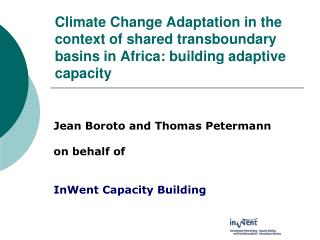 Jean Boroto and Thomas Petermann on behalf of  InWent Capacity Building