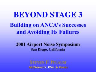 BEYOND STAGE 3 Building on ANCA's Successes and Avoiding Its Failures