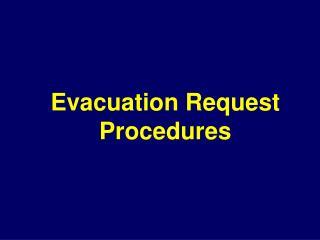 Evacuation Request Procedures