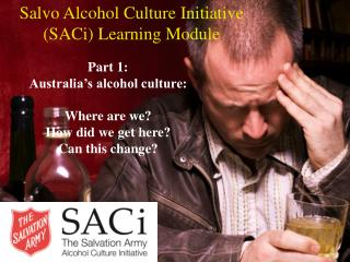 Salvo Alcohol Culture Initiative ( SACi ) Learning Module