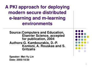 A PKI approach for deploying modern secure distributed  e-learning and m-learning environments