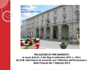 RELAZIONE DI FINE MANDATO ai sensi dell'art. 4 del Dlgs 6 settembre 2011 n. 149 e