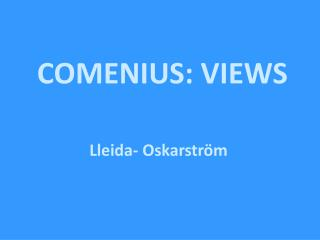 COMENIUS: VIEWS