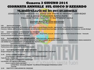 Genova 3 GIUGNO 2014 GIORNATA ANNUALE  SUL GIOCO D ' AZZARDO Manifestazioni in programma