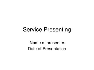 Service Presenting