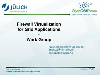 Firewall Virtualization  for Grid Applications  - Work Group