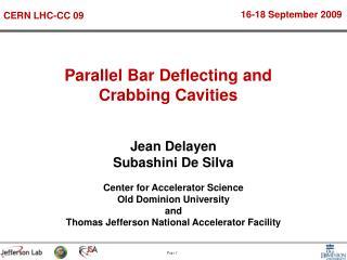Parallel Bar Deflecting and Crabbing Cavities