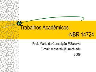 Trabalhos Acadêmicos              -NBR 14724