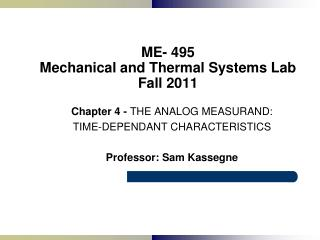 ME- 495 Mechanical and Thermal Systems Lab Fall 2011