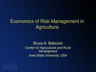 Economics of Risk Management in Agriculture