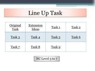 Line Up Task