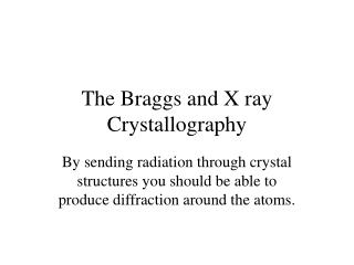 The Braggs and X ray Crystallography