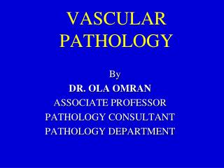 VASCULAR PATHOLOGY