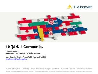 10  Ţă ri. 1 Companie. TPA HORWATH  -  UN CONSULTANT COMPLEX  Ş I DE  Î NCREDERE