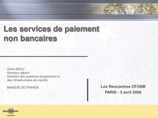 Les services de paiement non bancaires