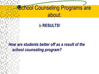 School Counseling Programs are about: