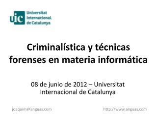 C riminalística  y técnicas forenses en materia informática