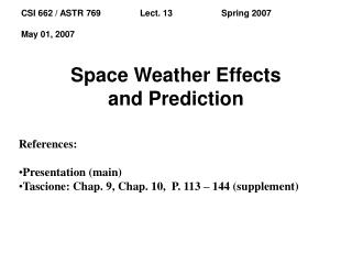 Space Weather Effects and Prediction