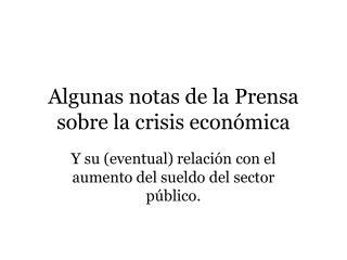 Algunas notas de la Prensa sobre la crisis económica