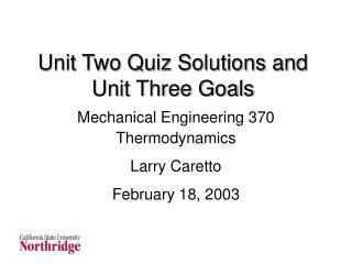 Unit Two Quiz Solutions and Unit Three Goals