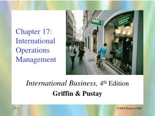 Chapter 17: International Operations  Management